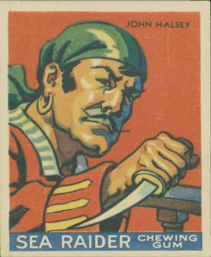 John Halsey - John Halsey (Sea Raiders Chewing Gum Cards - 1933)